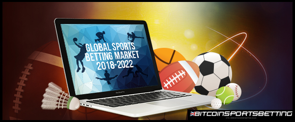Global Sports Betting Market 2018-2022 Report