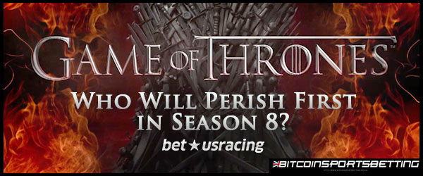 Who Will Perish First in GoT Season 8? betusracing Reveals Characters' Odds