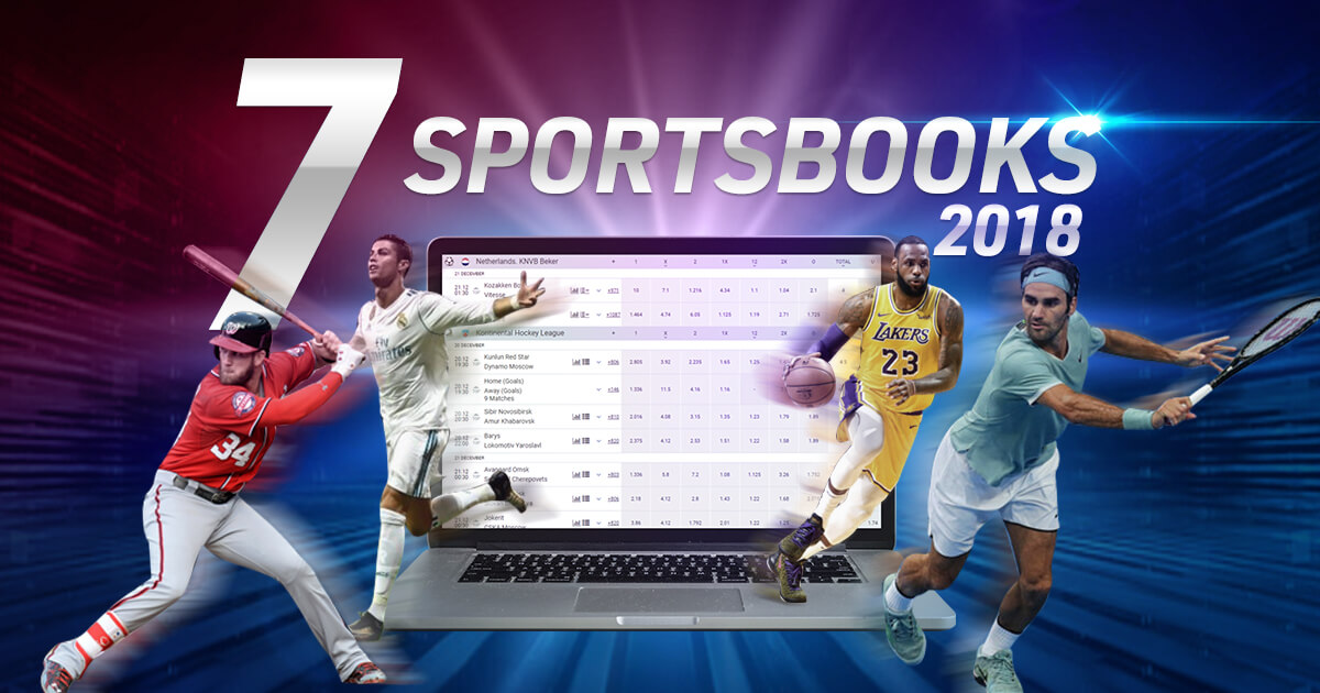 2018 Round-Up: Top 7 Must-Join Sportsbooks