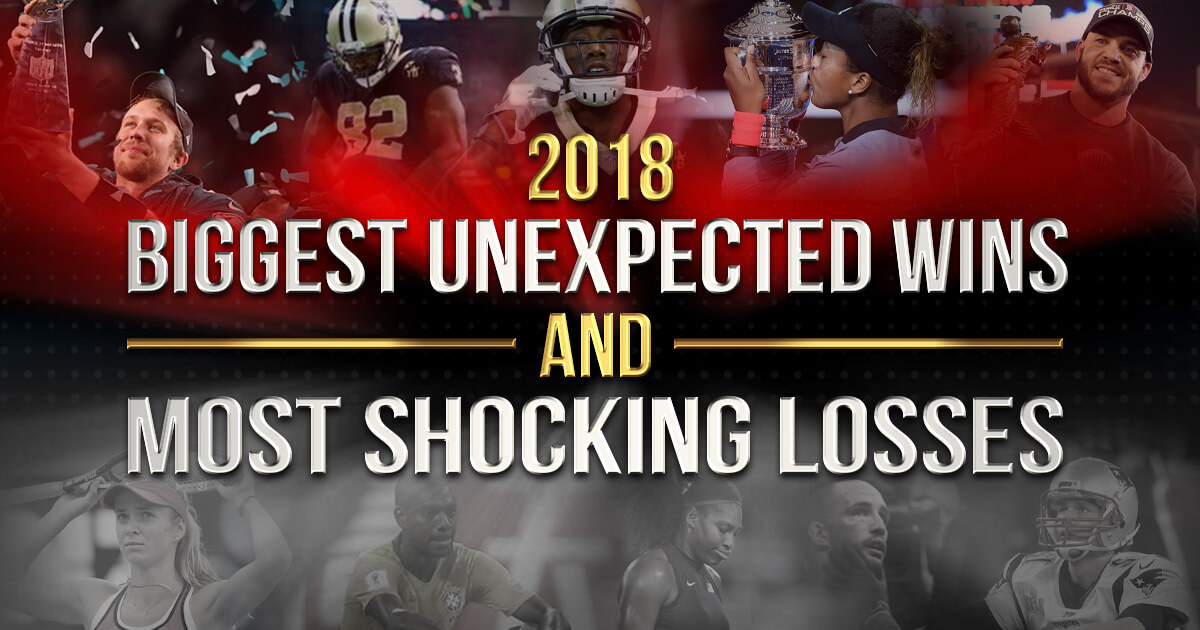 2018 Wrap-Up: Biggest Unexpected Wins and Most Shocking Losses
