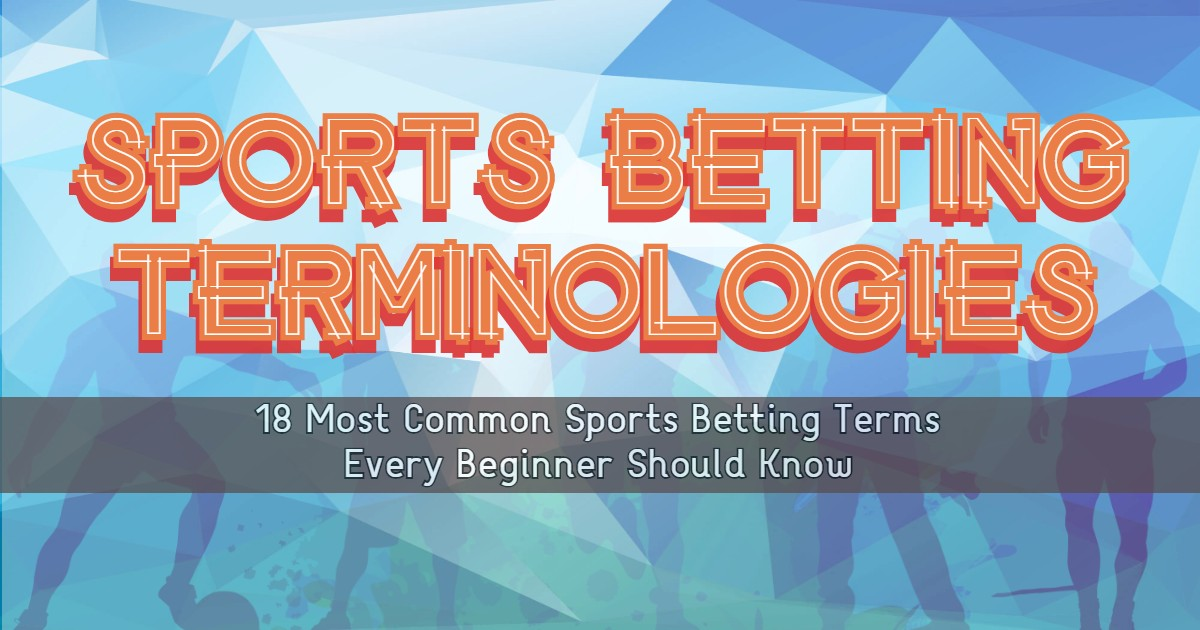 18 Most Common Sports Betting Terms Every Beginner Should Know