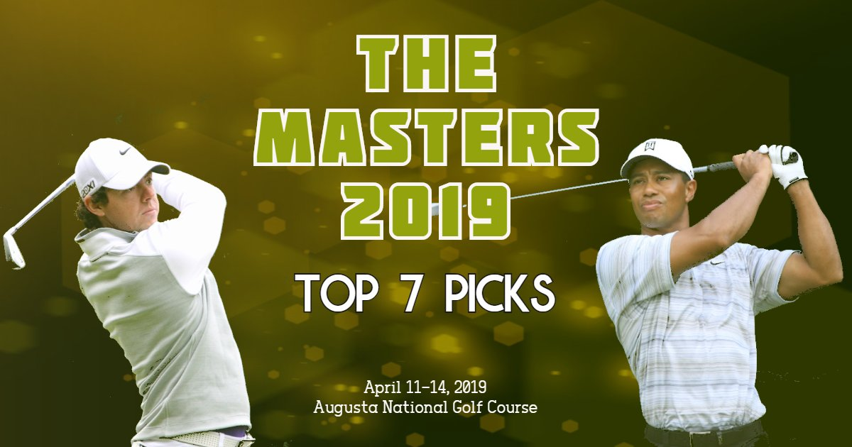 The Masters 2019 Tournament Top 7 Picks