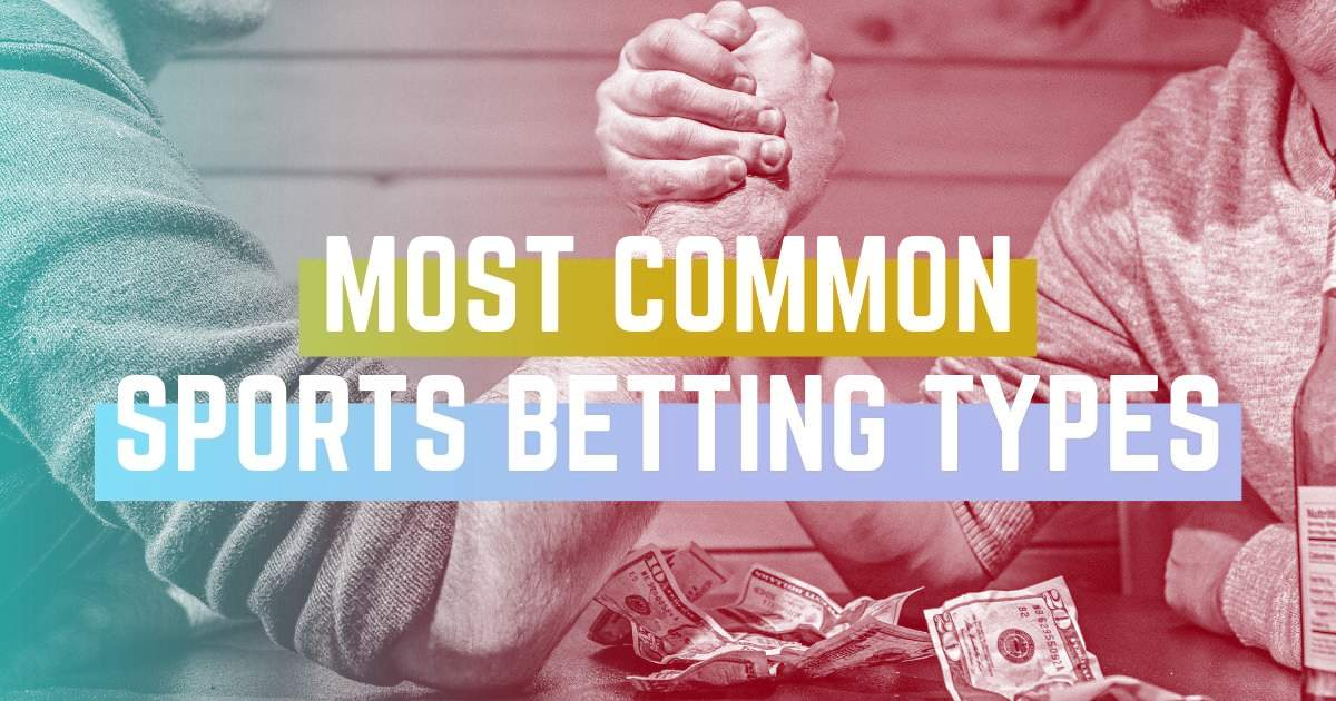 most common sports betting types